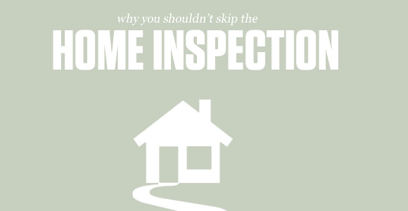 Why You Shouldn't Skip Your Home Inspection